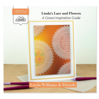 CLARITY II BOOK: LINDA'S LACE & FLOWERS A GROOVI INSPIRATION GUIDE