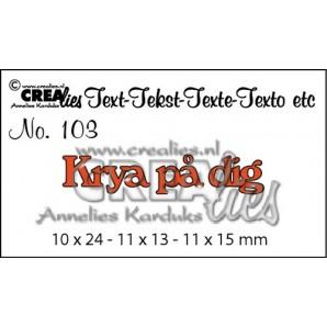 Crealies Tekststans (SW) nr 103  Krya pa dig 10x24-8x13-11x15mm  / CLSE103